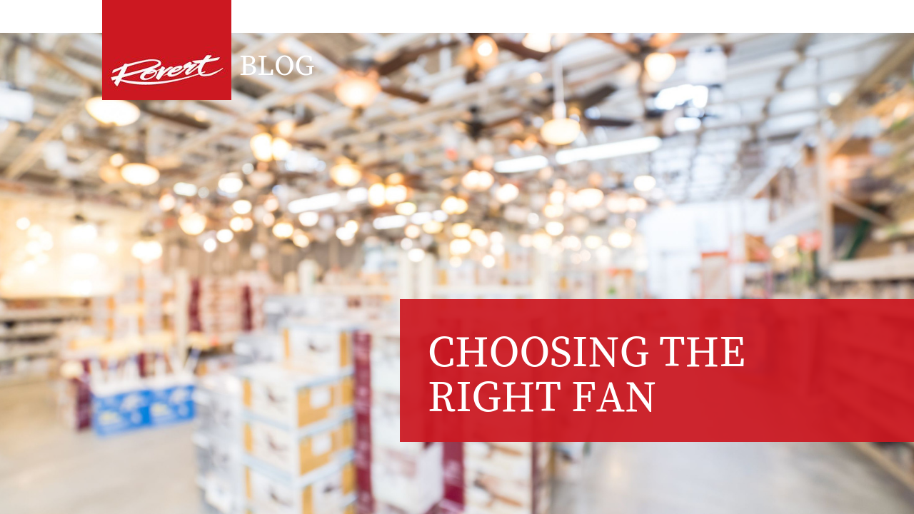 Choosing the right fan