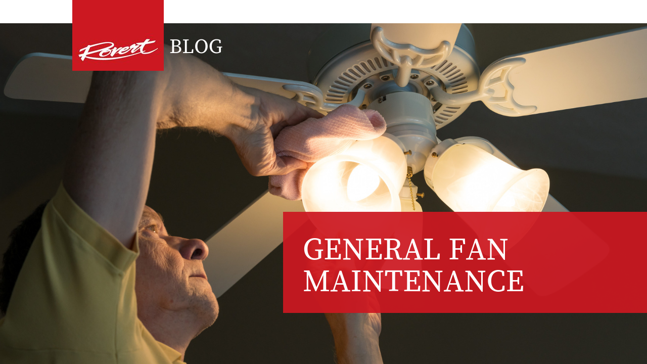 General Fan Maintenance
