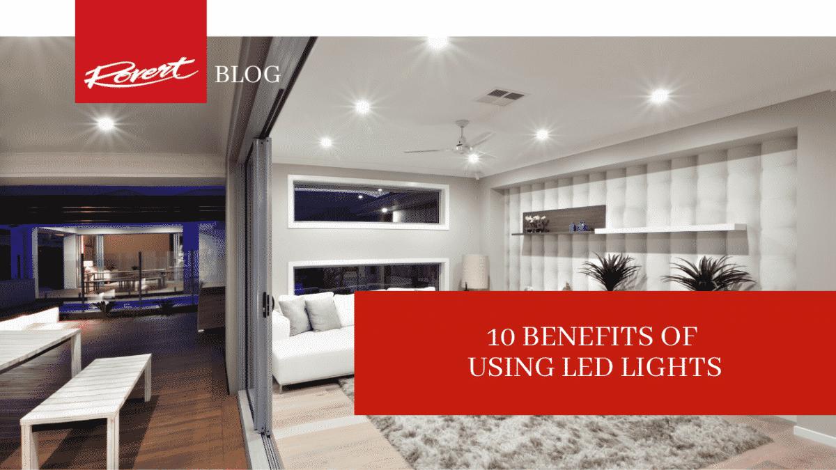 10 Benefits of Using LED Lights
