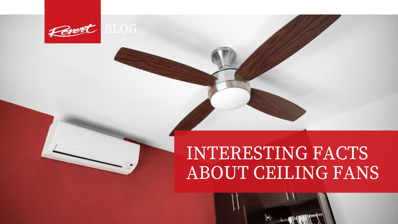 Interesting Facts about Ceiling Fans