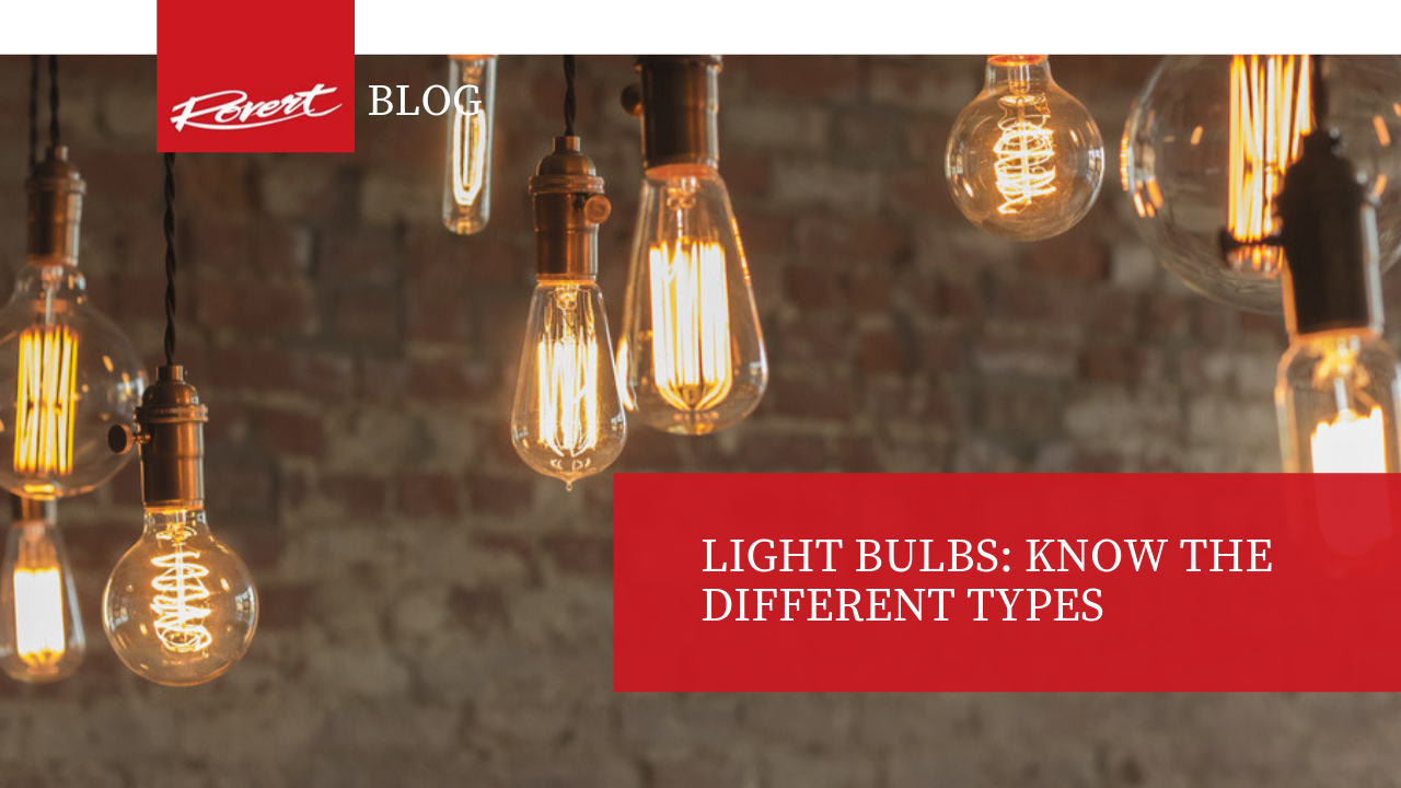 Light Bulbs Know the different types