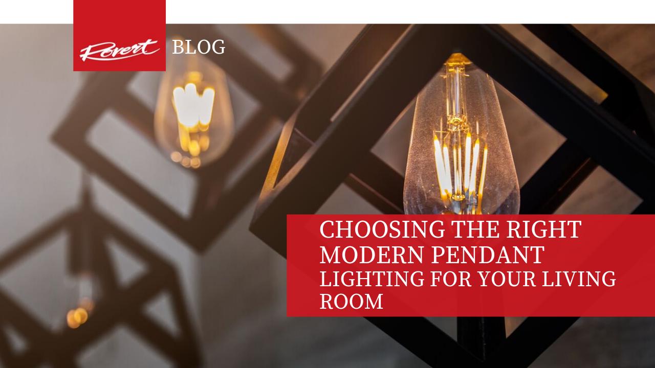 Choosing the right modern pendant lighting for your living room