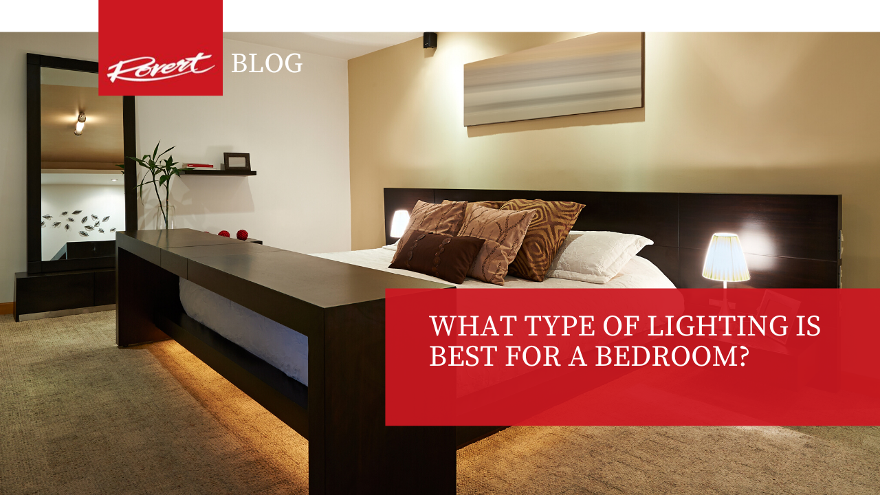 What type of Lighting is best for a bedroom