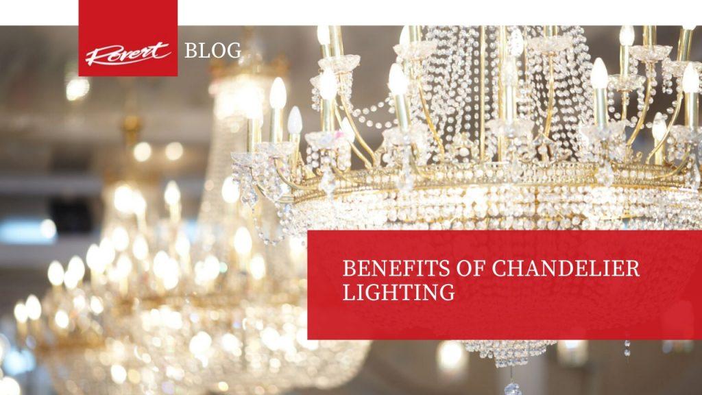 Chandelier Lighting Benefits