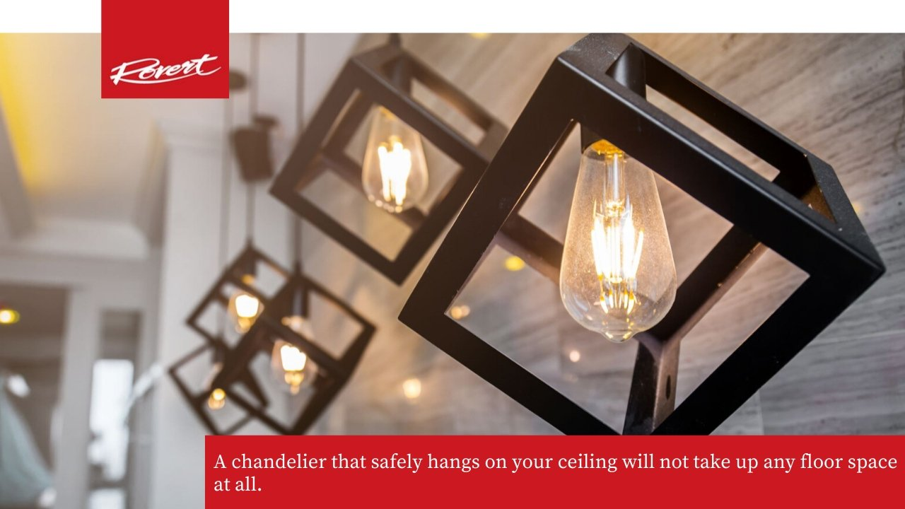 Chandeliers are space-savers