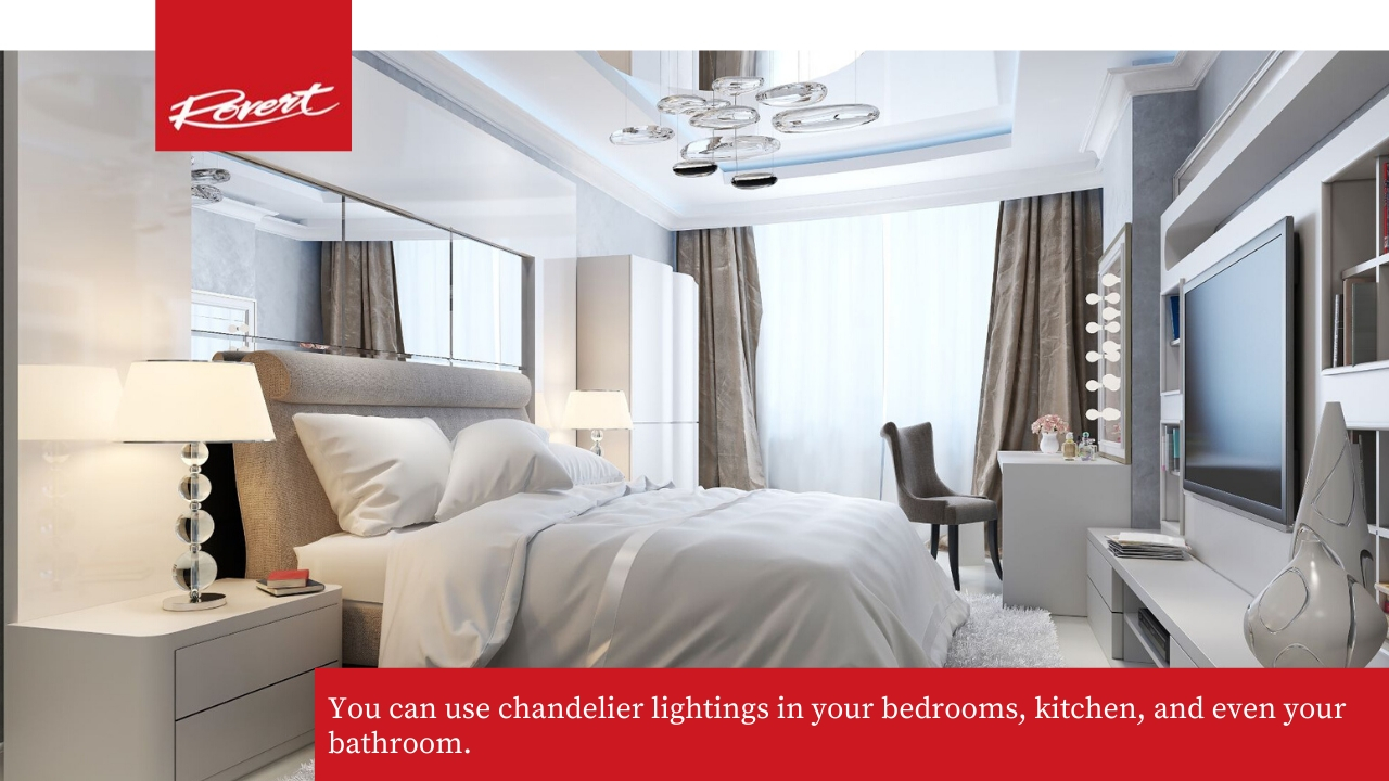 Chandeliers are the perfect choice for every room in your home