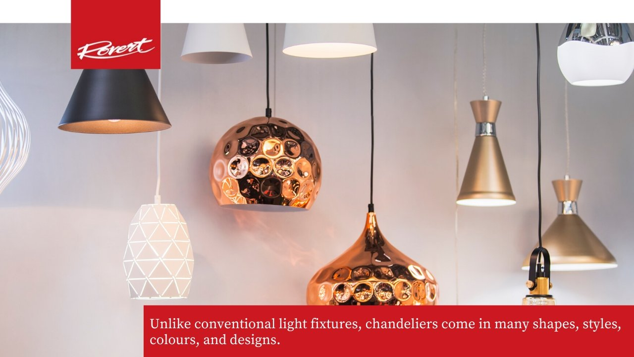 Chandeliers come in a wide range of designs