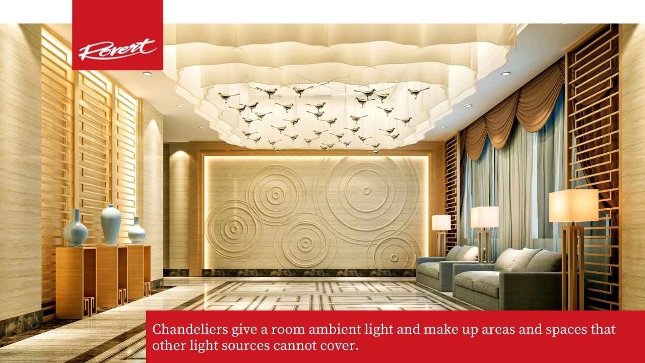 Chandeliers provide greater coverage