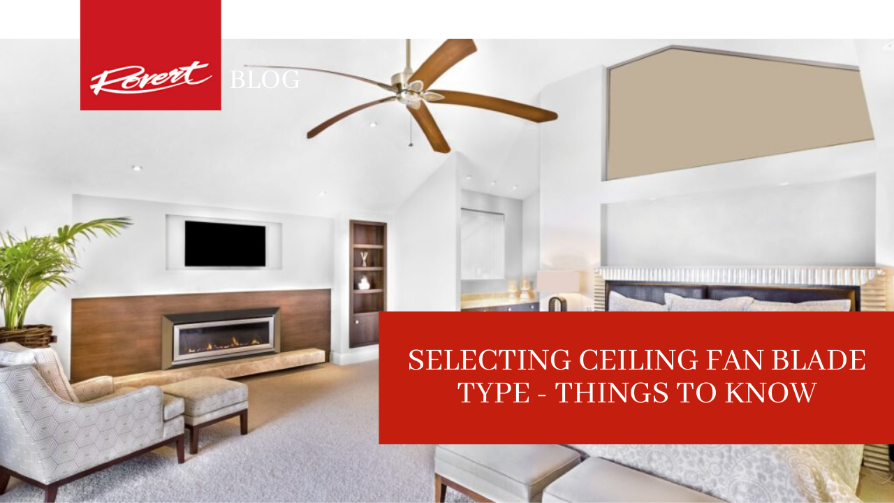 selecting-ceiling-fan-blade-type-things-to-know