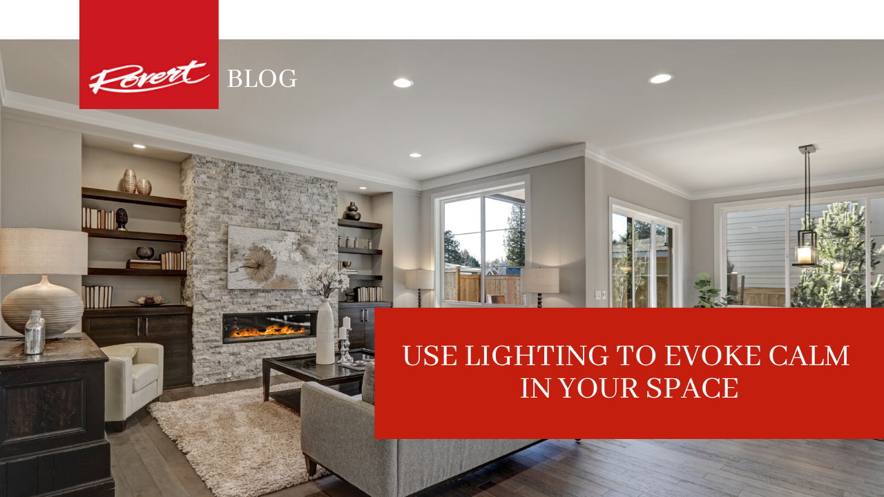 use-lighting-to-evoke-calm-in-your-space