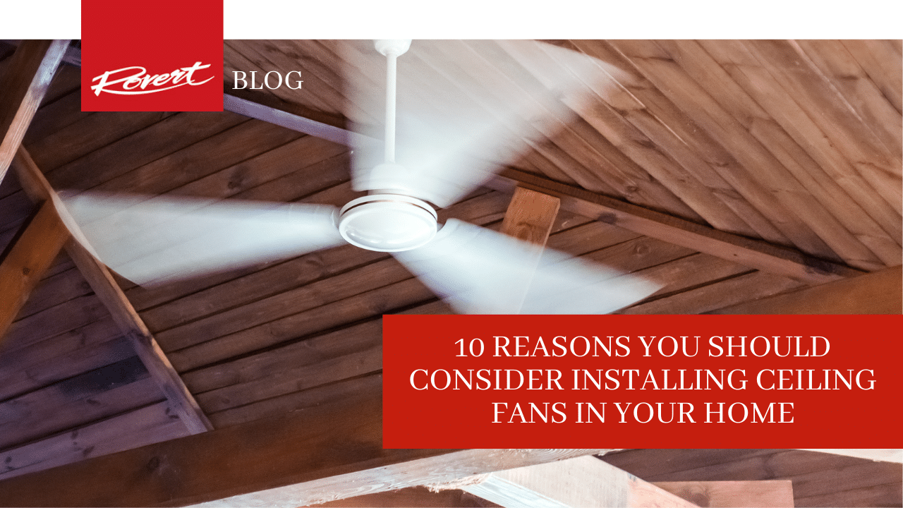 10-reasons-to-install-ceiling-fans-in-your-home