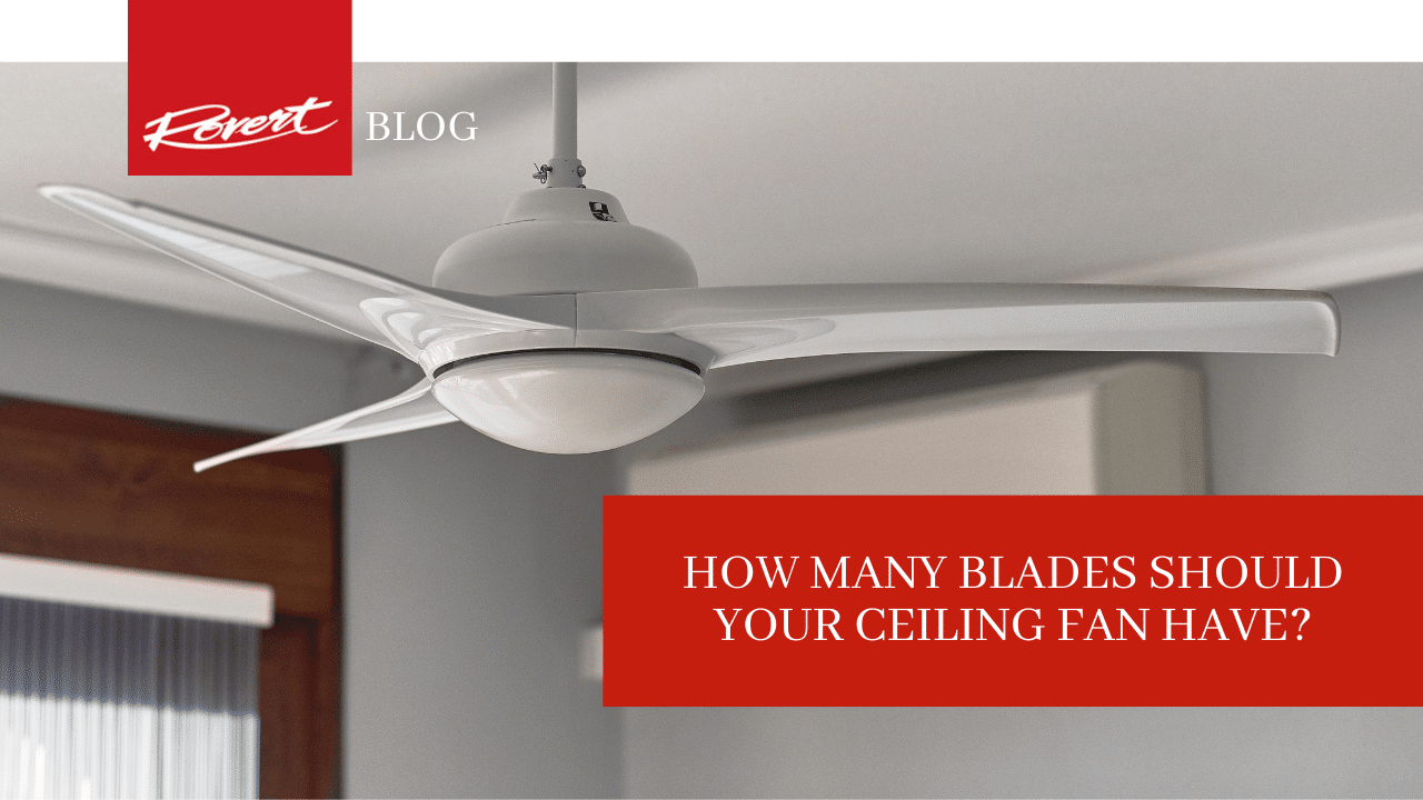 how-many-blades-should-your-ceiling-fan-have